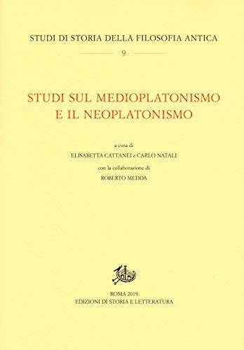 Studi sul medioplatonismo e il neoplatonismo