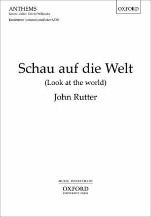 SCHAU AUF DIE WELT (LOOK AT THE WORLD) - arrangiert für Gemischter Chor - (Kinderchor) - Klavier [Noten / Sheetmusic] Komponist: RUTTER JOHN