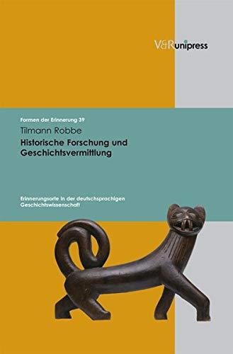 Historische Forschung und Geschichtsvermittlung. Erinnerungsorte in der deutschsprachigen Geschichtswissenschaft