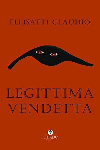 Legittima vendetta (Italian Edition)