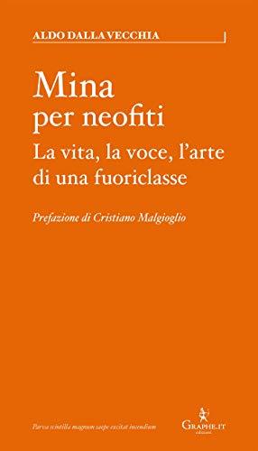 Mina per neofiti: La vita, la voce, l'arte di una fuoriclasse (Parva [saggistica breve] Vol. 15) (Italian Edition)
