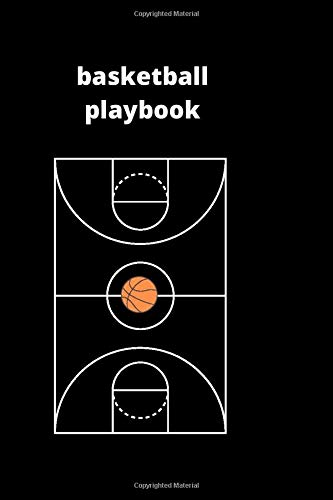 Basketball  Playbook: Playbook & Other Notes,Notebook For Drawing up Basketball plays,Basketball playbook for kids,Playbook For Coaches