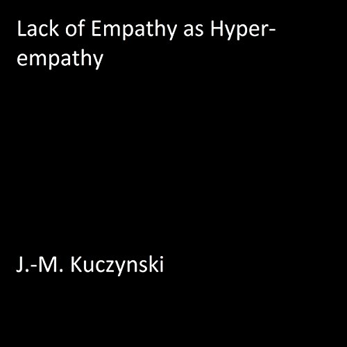 Lack of Empathy as Hyper-empathy audiobook cover art
