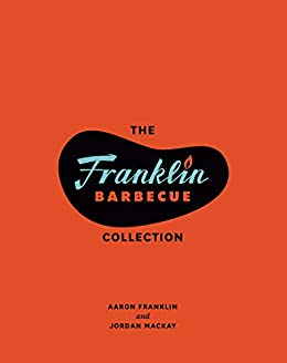 The Franklin Barbecue Collection [Two-Book Bundle]: Franklin Barbecue and Franklin Steak by [Aaron Franklin, Jordan Mackay]