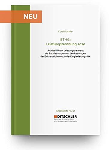 BTHG: Leistungstrennung 2020 von Fachleistungen und Leistungen der Existenzsicherung in der Eingliederungshilfe. Fachbuch zum Bundesteilhabegesetz