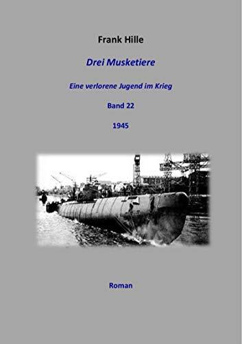 Drei Musketiere - Eine verlorene Jugend im Krieg, Band 22