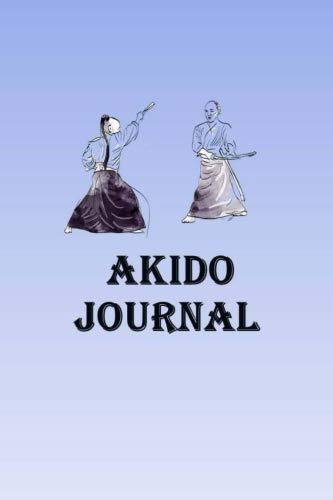 Akido Journal: Keep track of your Akido self defense techniques in this Akido Journal