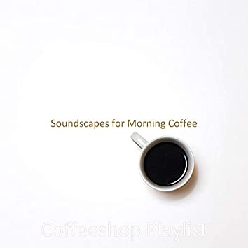 Soundscapes for Morning Coffee
