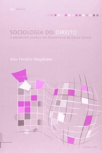 Sociologia do Direito o Pluralismo Jurídico em Boaventura de Sousa Santos