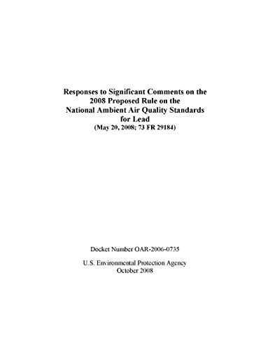 Responses to Significant Comments on the 2008 Proposed Rule on the National Ambient Air Quality Standards for Lead (May 20 2008; 73 FR 29184) (English Edition)