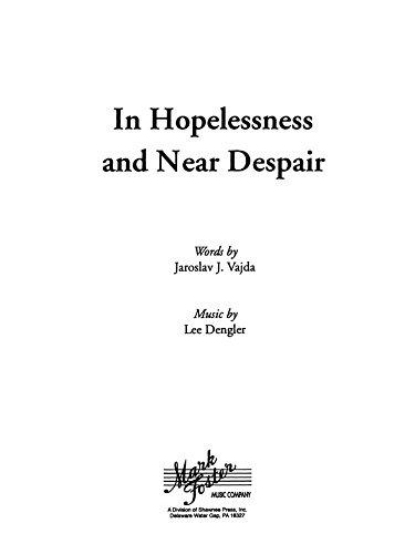 Dengler, L en la desesperanza y la cerca de desesperación SATB, a cappella. Partituras para Voz
