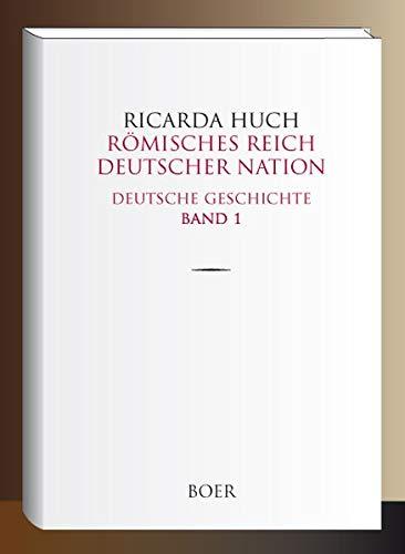 Römisches Reich Deutscher Nation: Deutsche Geschichte Band 1