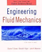 Engineering Fluid Mechanics-Student Solution Manual (7th, 02) by Crowe, Clayton T - Elger, Donald F - Roberson, John A [Paperback (2002)]