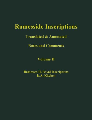 Ramesside Inscriptions, Ramesses II, Royal Inscriptions: Translated and Annotated, Notes and Comments (Ramesside Inscriptions Notes)