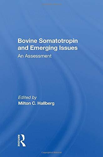 Bovine Somatotropin and Emerging Issues: An Assessment