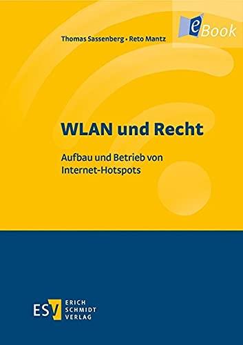 WLAN und Recht: Aufbau und Betrieb von Internet-Hotspots (German Edition)