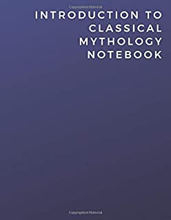 Introduction To Classical Mythology Notebook: Introduction To Classical Mythology Notebook | Diary | Log | Journal