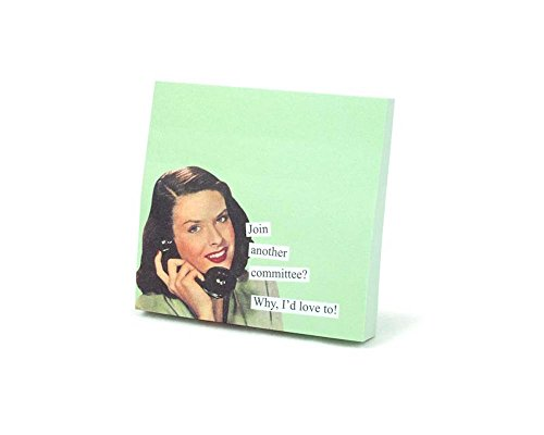Anne Taintor Sticky Note Booklet - Join Another Committee? Why, I'd Love to.