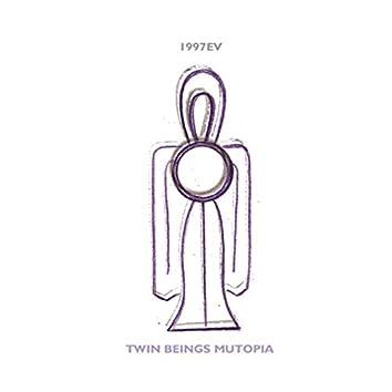 Twin Beings Mutopia