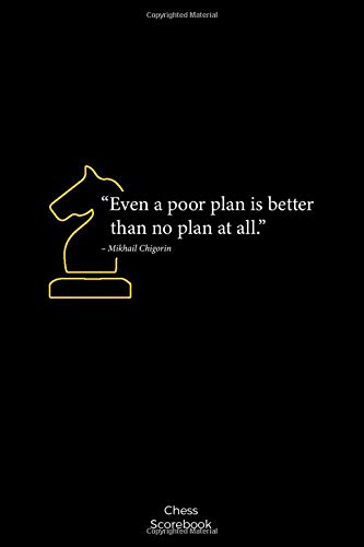 Even a poor plan is better than no plan at all: Chess Moves tracker, Chess Game Record Keeper with 100 games, every game has 90 moves, Gift for a Chess Lover.