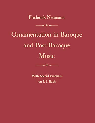 Ornamentation in Baroque and Post-Baroque Music, with Special Emphasis on J.S. Bach