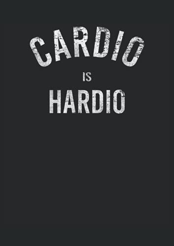 Cardio Is Hardio: Notizbuch | Notebook | Punktiert, DIN A4 (21x29.7 cm), 120 Seiten, creme-farbenes Papier, glänzendes Cover