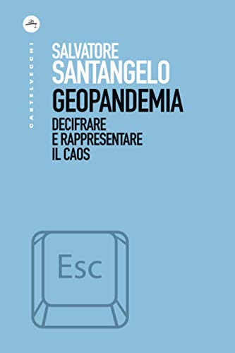 Geopandemia: Decifrare e rappresentare il caos