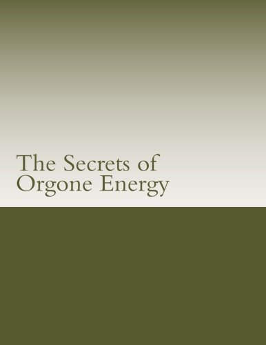 The Secrets of Orgone Energy
