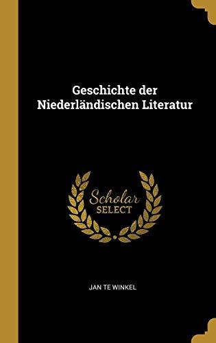 Geschichte Der Niederländischen Literatur