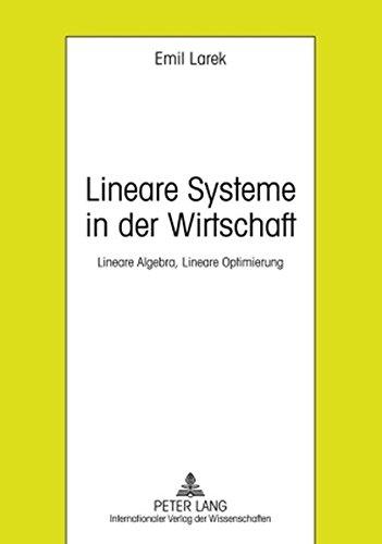 Lineare Systeme in der Wirtschaft: Lineare Algebra, Lineare Optimierung- 6. ergänzte Auflage