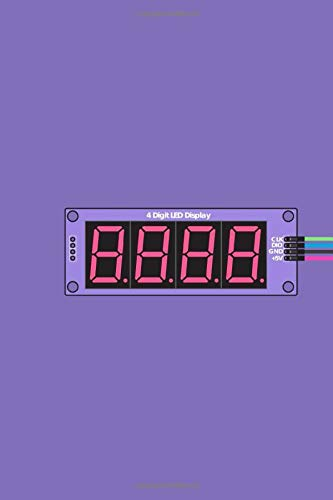 4 Digit LED Display: Notebook With 4 Digit LED Display, Electronic, Cables, Squared Pages (110 Pages, 6 x 9)