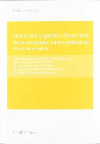 Dirección y gestión financiera de la empresa: casos prácticos. Ejercicios resueltos: 2 (Textos Docentes)
