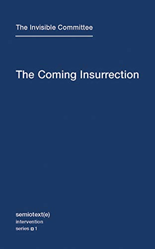 The Coming Insurrection (Semiotext(e) / Intervention Series, Band 1)