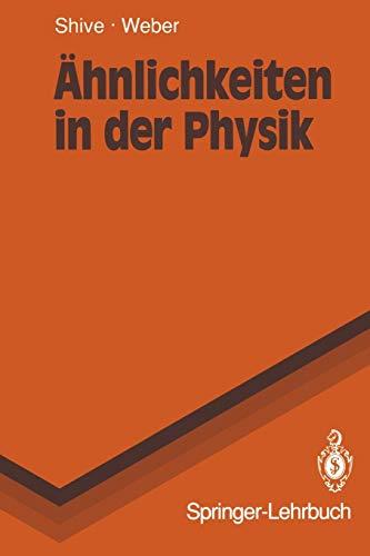 Ähnlichkeiten in der Physik: Zusammenhänge erkennen und verstehen (Springer-Lehrbuch)
