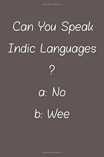 Compare Textbook Prices for Can You Speak Indic Languages: Lined Notebook / Journal Gift, 120 Pages, 6*9, Soft Cover, Matte Finish  ISBN 9781660175628 by students, Foreign Language speakers