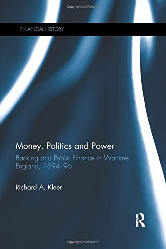 Compare Textbook Prices for Money, Politics and Power: Banking and Public Finance in Wartime England, 169496 Financial History 1 Edition ISBN 9780367888824 by Kleer, Richard A.