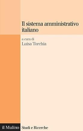Il sistema amministrativo italiano (Studi e ricerche Vol. 587)
