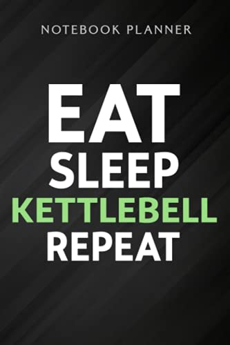 Notebook Planner Eat Sleep Kettlebell Repeat Fitness Train saying: Wedding,High Performance,Homeschool,Meal,Schedule,Planning,Management,6x9 in