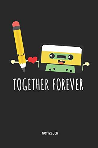 Together Forever - Notizbuch: Kassette und Bleistift - Liniertes Kassetten Notizbuch. Tolle Geschenk Idee für Kassetten, Retro, Nostalgie, 80s und 90s Fans und alle die Musik lieben.