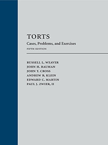 Compare Textbook Prices for Torts: Cases, Problems, and Exercises 5 Edition ISBN 9781531009779 by Weaver, Russell L.,Bauman, John H.,Cross, John T.,Klein, Andrew R.,Martin, Edward C.