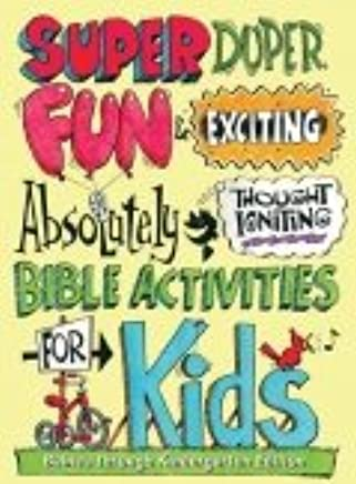 Super Duper Fun & Exciting Absolutely Thought Igniting Bible