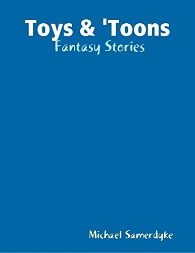Toys & 'Toons: Fantasy Stories (English Edition)