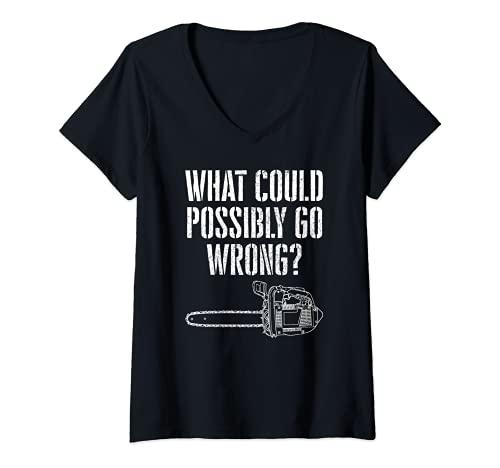 Mujer Divertido, ¿Qué podría salir mal? Divertido juego de motosierra Camiseta Cuello V