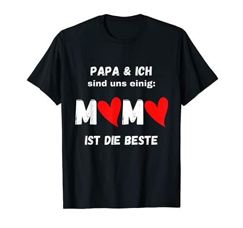 Papa y yo estamos de acuerdo: Mama ist die Beste Camiseta