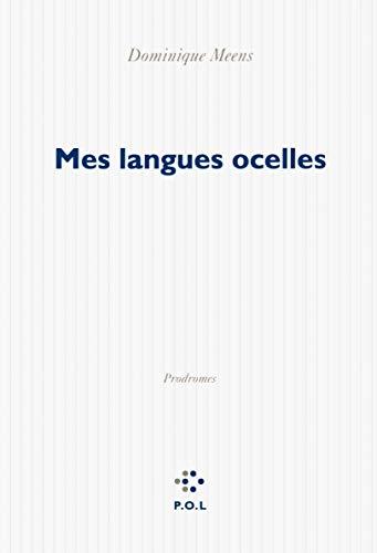 Du signifiant dans la nature, I:Mes langues ocelles: Prodromes