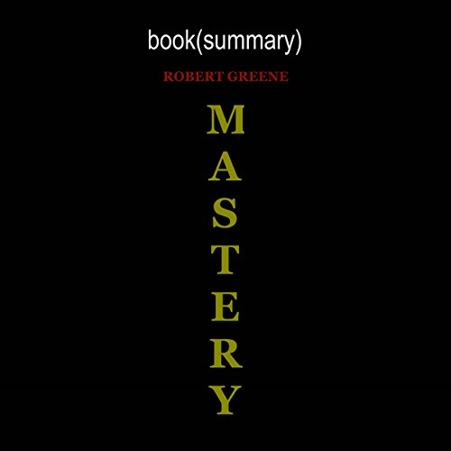 Summary of Mastery, by Robert Greene | Book Summary Includes Analysis audiobook cover art