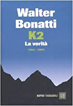 Scaricare Libri K2. La verità. 1954-2004 PDF