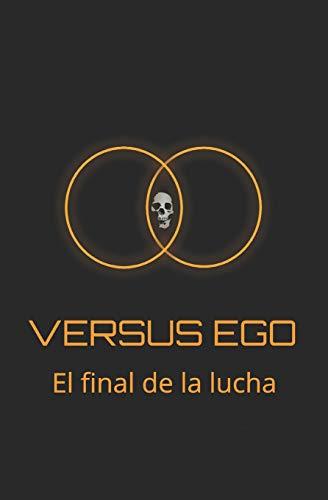 VERSUS EGO: El final de la lucha