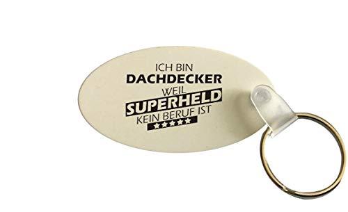 Schlüsselanhänger oval, Ich Bin Dachdecker Weil Superheld kein Beruf ist