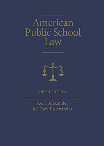 Compare Textbook Prices for American Public School Law Higher Education Coursebook 9 Edition ISBN 9781642422528 by Alexander, Kern,Alexander, M.